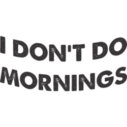 "Cana ""I don't do mornings"""
