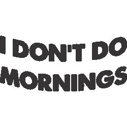 """Cana """"I don't do mornings"""""""