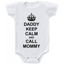 "Body bebelus ""Daddy keep calm and call mommy"""
