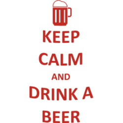 "Cana ""Keep calm and drink a beer"""