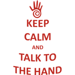 """Cana """"Keep calm and talk to the hand"""""""