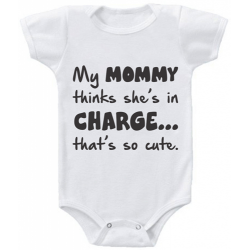 "Body bebelus ""My mommy thinks she's in charge"""