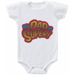 "Body bebelus ""My dad is super"""