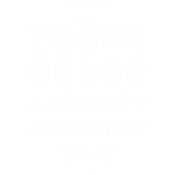 Drunk On You