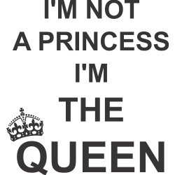 I'm the queen