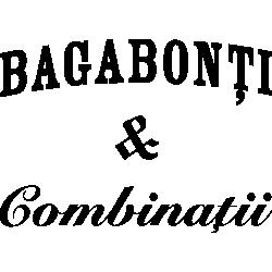 Bagabonti & Combinatii