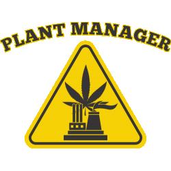 Tricou Marijuana Plant Manager