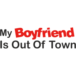 My boyfriend is out of town