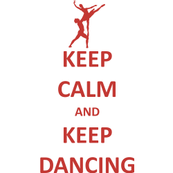 Keep calm and keep dancing