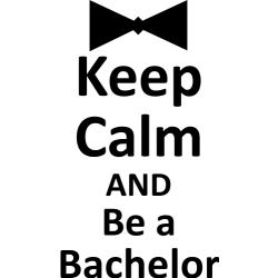 Keep calm and be a bachelor