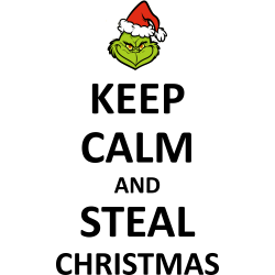 Keep calm and steal Christmas
