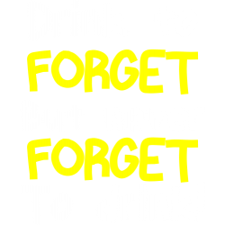 Drink To Forget