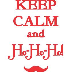 Keep Calm And Ho Ho Ho!