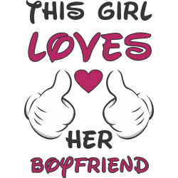 This Girl Loves Her Boyfriend
