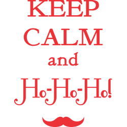 Keep Calm And Ho Ho Ho!