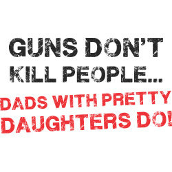 Guns Don't Kill