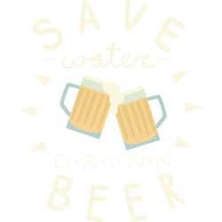 Save Water Drink Beer II