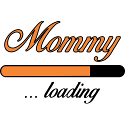 Mommy loading