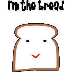 I'm The Bread