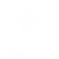Science, Bitch!