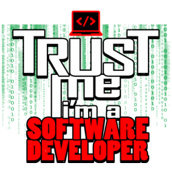 Trust me I'm a software developer