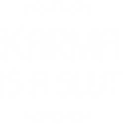 Karma Is A Slut