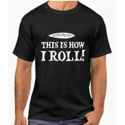 "Tricou ""This is how I roll"""