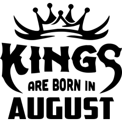 "Cana ""Kings Are Born In August"""