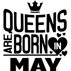 "Cana ""Queens Are Born In May"""
