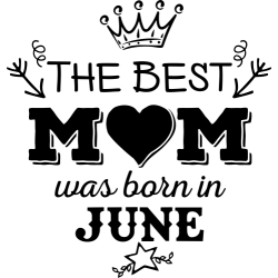"Cana ""The Best Mom Was Born In June"""