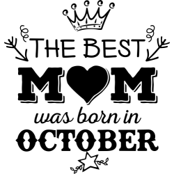 "Cana ""The Best Mom Was Born In October"""