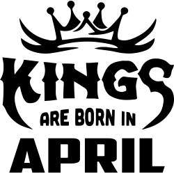 "Cana ""Kings Are Born In April"""