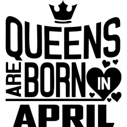 "Cana ""Queens Are Born In April"""