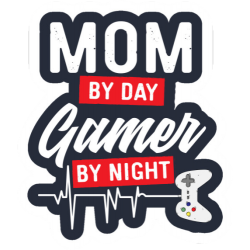 Mom By Day Gamer By Night
