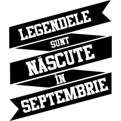 Legendele Sunt Nascute In Septembrie