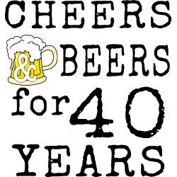 Cheers & Beers for 40 Years