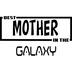 Best Mother In The Galaxy