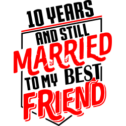 10 Years And Still Married To My Best Friend