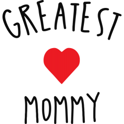 Greatest Mommy
