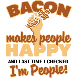Bacon Makes People Happy
