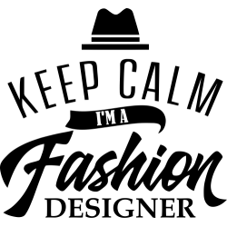 Keep Calm I'm A Fashion Designer