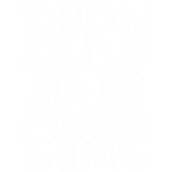 Born To Be Awesome