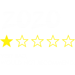 2020 very bad, would not recommend