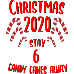 Christmas 2020 Stay 6 Candy Canes Away