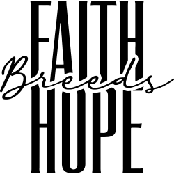 Faith Breeds Hope