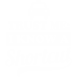 Trust Me I Know A Shortcut