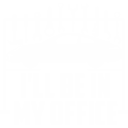 I'll Be In My Office