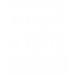 Attempting to give a fuck